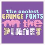 50 Coolest Grunge Fonts on the Planet